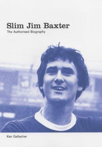slim-jim-baxter-the-definitive-biography-by-gallacher-ken-2002-hardcover