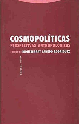 Cosmopolíticas. Perspectivas Antropológicas (Estructuras y Procesos. Antropología)