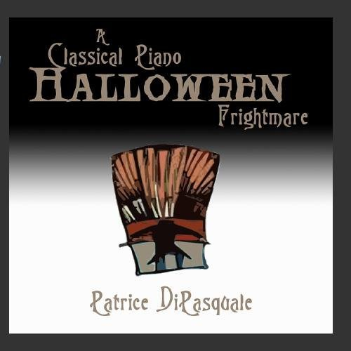 A Classical Piano Halloween Frightmare by Patrice DiPasquale