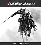 EL CABALLERO ALSACIANO