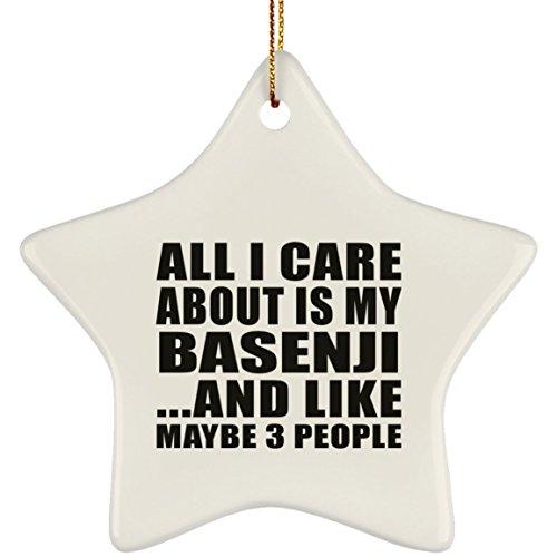 Designsify All I Care About is My Basenji - Star Ornament Stern Weihnachtsbaumschmuck aus Keramik Weihnachten - Geschenk zum Geburtstag Jahrestag Muttertag Vatertag Ostern