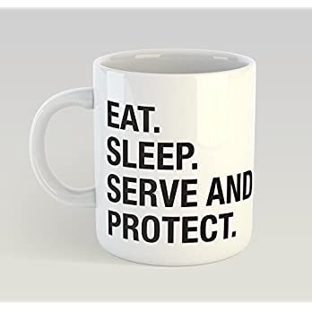 Eat Sleep Serve And Protect Funny Mug Gift Novelty Humour Birthday Police Officer