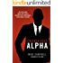 Unleash Your Alpha: Eat like a man, train like a beast, operate like a gentleman and become a legend