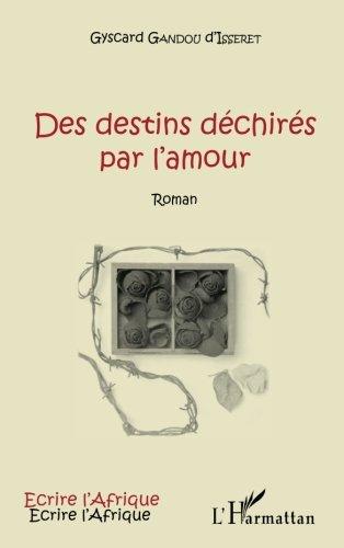 Des destins déchirés par l'amour: Roman