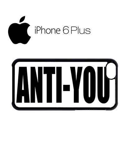 Anti you Tumblr Fashion Blogger Mobile Cell Phone Case Cover iPhone 6 Plus Black Weiß