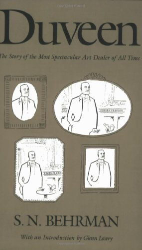 Duveen: The Story of the Most Spectacular Art Dealer of All Time por S. N. Behrman
