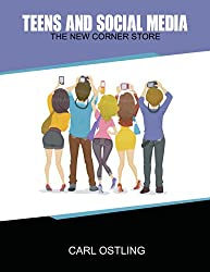 Teens and Social Media: The New Corner Store (single parent, teen drama, teen health, teen dating, parenting skills, teen games, good parent) (English Edition)