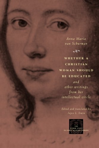 Whether a Christian Woman Should Be Educated and Other Writings from Her Intellectual Circle (Other Voice in Early Modern Europe)