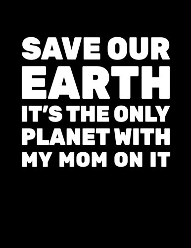 Save Our Earth It's The Only Planet With My Mom On It: Earth Day Doodle Sketch Book por Dartan Creations
