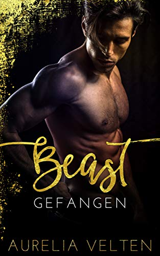 BEAST: Gefangen (Fairytale Gone Dark 1)
