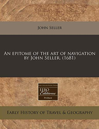 An Epitome of the Art of Navigation by John Seller  (1681)