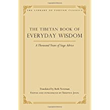 The Tibetan Book of Everyday Wisdom: A Thousand Years of Sage Advice (Library of Tibetan Classics, Band 27)