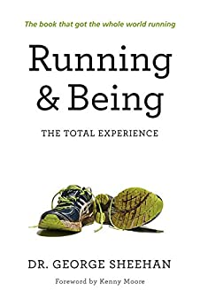 Running & Being: The Total Experience by [Sheehan, George]