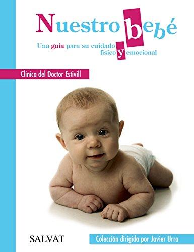 Descargar Libro Nuestro Bebé. Una Guía Para Su Cuidado Físico Y Emocional (Castellano - Adultos - Libros De Psicología Y Maternidad - Biblioteca Javier Urra Para Padres Y Educadores) de Clínica Estivill