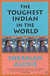 The Toughest Indian In The World by Sherman Alexie (2001-03-01)