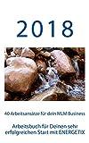 Arbeitsbuch für Deinen sehr erfolgreichen Start mit ENERGETIX: 40 Arbeitsansätze für dein MLM Business in 2018: Volume 2