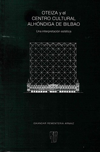 Oteiza y el Centro Cultural Alhóndiga de Bilbao: Una interpretación estética (Prometeo)