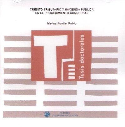 Crédito tributario y hacienda pública en el procedimiento concursal (Tesis Doctorales (Edición Electrónica))