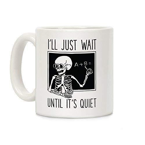lookhuman I 'll Warten, bis es ist leise weiß 11Unze Keramik Kaffee Tasse