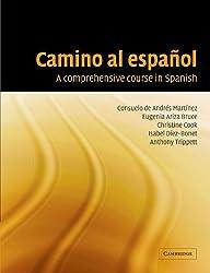 Camino al espanol: A Comprehensive Course In Spanish
