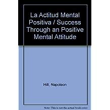 La Actitud Mental Positiva / Success Through an Positive Mental Attitude