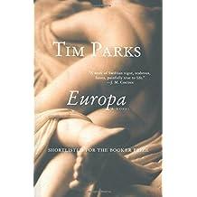 Europa: A Novel by Tim Parks (2013-02-08)