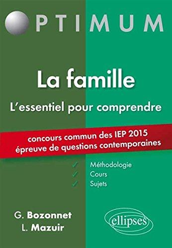 L'Essentiel pour Comprendre La Famille Concours Commun des IEP 2015 preuve de Questions Contemporaines