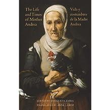 The Life and Times of Mother Andrea: La vida y costumbres de la Madre Andrea (54) (Coleccion Tamesis: Serie B, Textos)