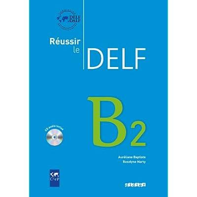 Reussir le Delf B2, Livre + CD