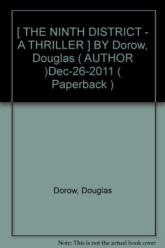 [ THE NINTH DISTRICT - A THRILLER ] BY Dorow, Douglas ( AUTHOR )Dec-26-2011 ( Paperback )