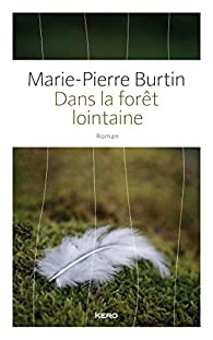 Dans La Forêt Lointaine Marie Pierre Burtin Babelio