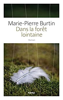 Dans la forêt lointaine par [Burtin, Marie-Pierre]