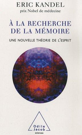 A la recherche de la mémoire : Une nouvelle théorie de l'esprit