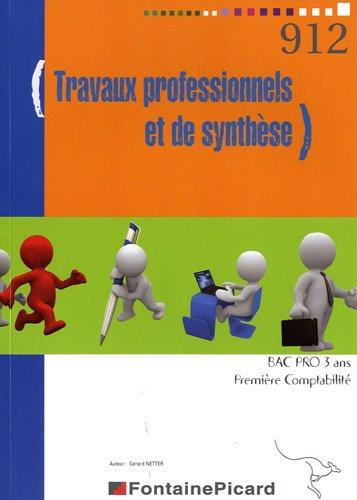 Travaux professionnels et de synthèse 1re Bac pro comptabilité par Gérard Netter