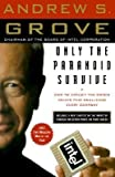 [( By Grove, Andrew S( Author )Only the Paranoid Survive: How to Exploit the Crisis Points That Challenge Every Company Paperback Mar- 16-1999 )]
