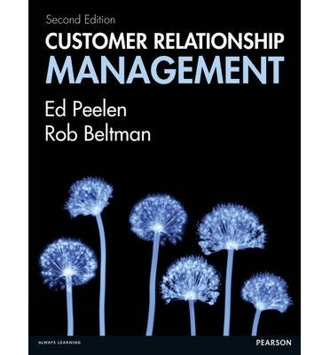 [(Customer Relationship Management)] [ By (author) Ed Peelen, By (author) Rob Beltman ] [December, 2013]