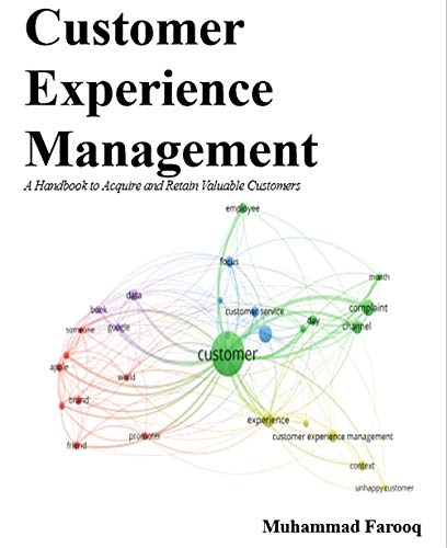 Customer Experience Management  A Handbook to Acquire and Retain Valuable  Customers (English Edition) 1c5b15f1938