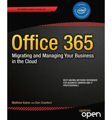 [ Office 365: Migrating and Managing Your Business in the Cloud Katzer, Matthew ( Author ) ] { Paperback } 2013