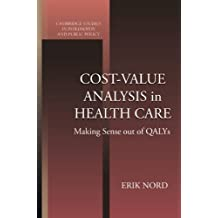 Cost-Value Analysis in Health Care: Making Sense Out of QALYS (Cambridge Studies in Philosophy and Public Policy)