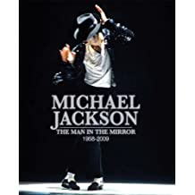 Michael Jackson: The man in the mirror 1958-2009 (Unseen Archives)