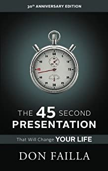 The 45 Second Presentation That Will Change Your Life: Understanding Network Marketing by [Failla, Don]