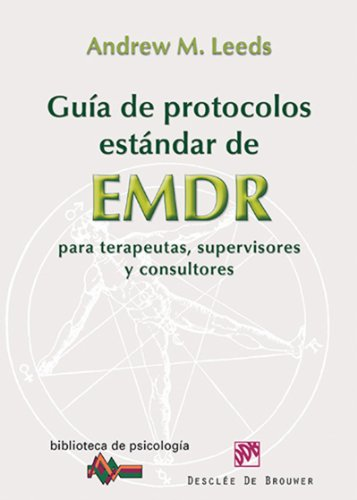 Guía de protocolos estándar de EMDR para terapeutas, supervisores y consultores: 178 (Biblioteca de Psicología) por Andrew M. Leeds
