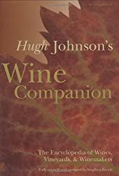 Hugh Johnson's Wine Companion: The Encyclopedia of Wines, Vineyards & Winemakers - 6th Edition: The Encyclopaedia of Wines, Vineyards and ... of Wines, Vineyards, & Winemakers) by Hugh Johnson (16-Oct-2003) Hardcover