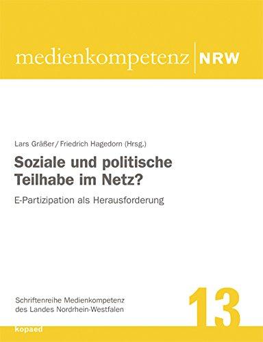 Soziale und politische Teilhabe im Netz?: E-Partizipation als Herausforderung (Schriftenreihe Medienkompetenz des Landes Nordrhein-Westfalen 13)