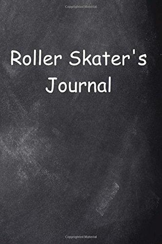 Roller Skater's Journal Chalkboard Design: (Notebook, Diary, Blank Book) (Sports Journals Notebooks Diaries) por Distinctive Journals