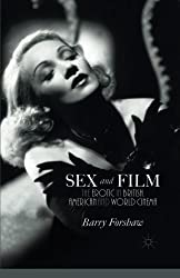 Sex and Film: The Erotic in British, American and World Cinema by B. Forshaw (2015-02-27)