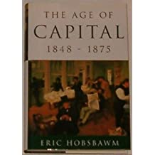 The Age of Capital 1848-1875 [Hardcover] by