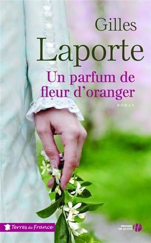 Un parfum de fleur d'oranger : roman