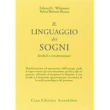 Il linguaggio dei sogni. Simboli e interpretazioni (Psiche e coscienza)