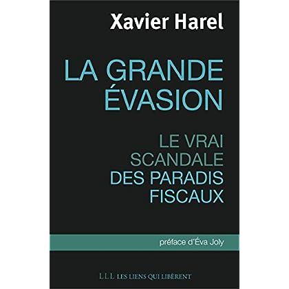 La grande évasion: Le vrai scandale des paradis fiscaux (LES LIENS QUI L)
